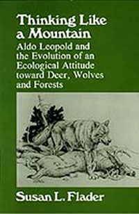 "an analysis of thinking like a mountain by aldo leopold Abstract: aldo leopold's approach to environmental man- agement changed   say, ""thinking like a mountain,"" which was drafted in 1944 and published in   ception of the world, an interpretation of the data, will be closely."